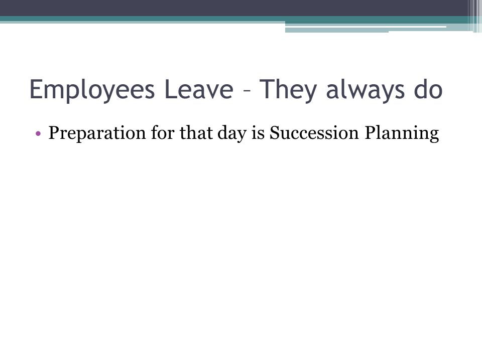 Employees Leave – They always do