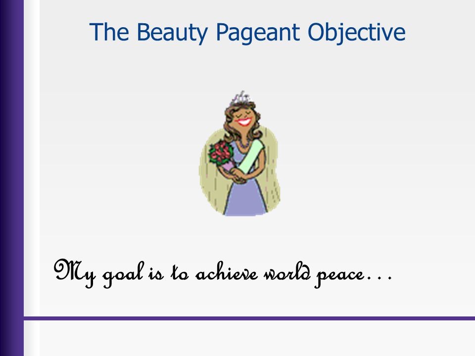 The Beauty Pageant Objective
