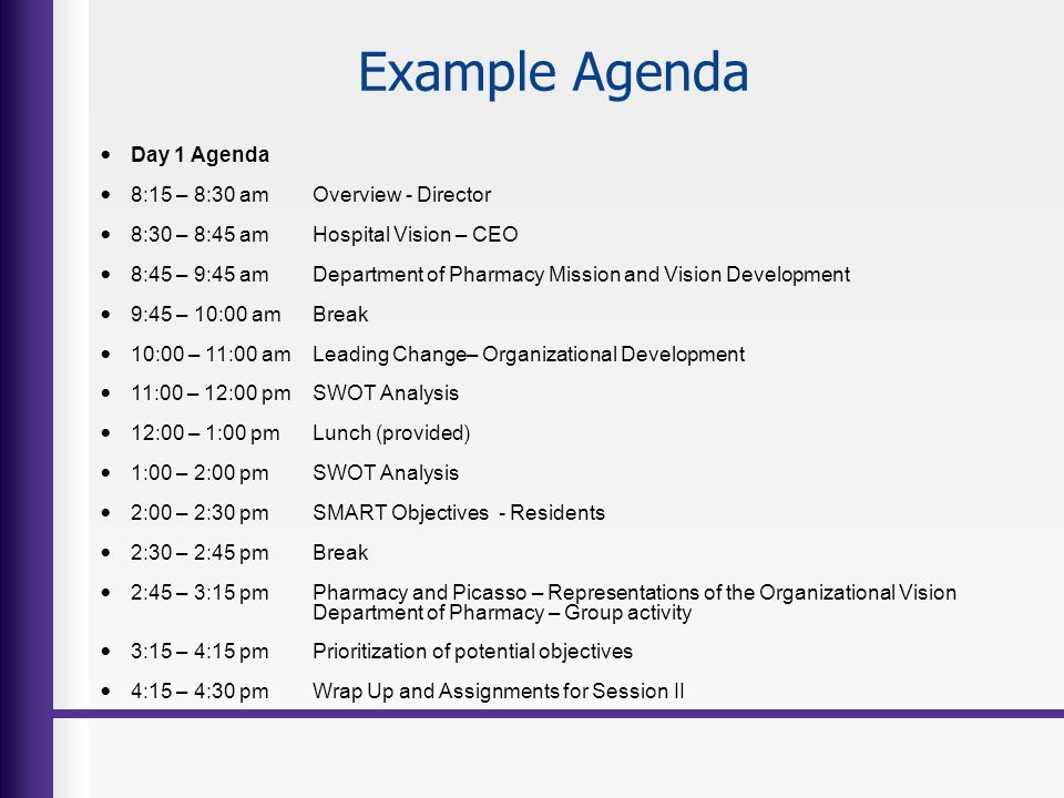 Example Agenda Day 1 Agenda 8:15 – 8:30 am Overview - Director