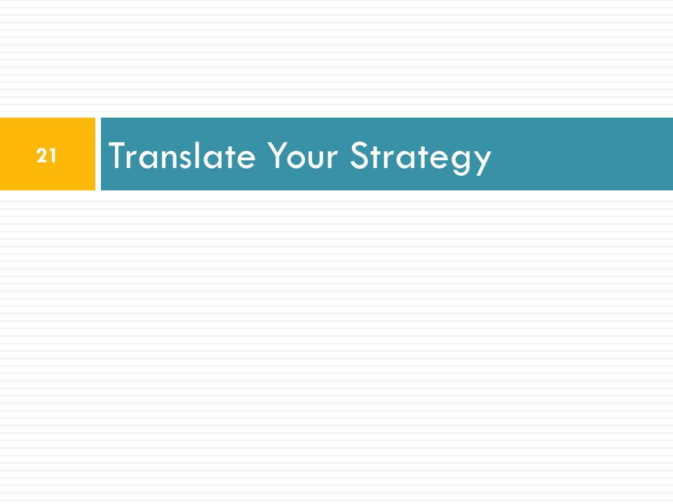 Translate Your Strategy