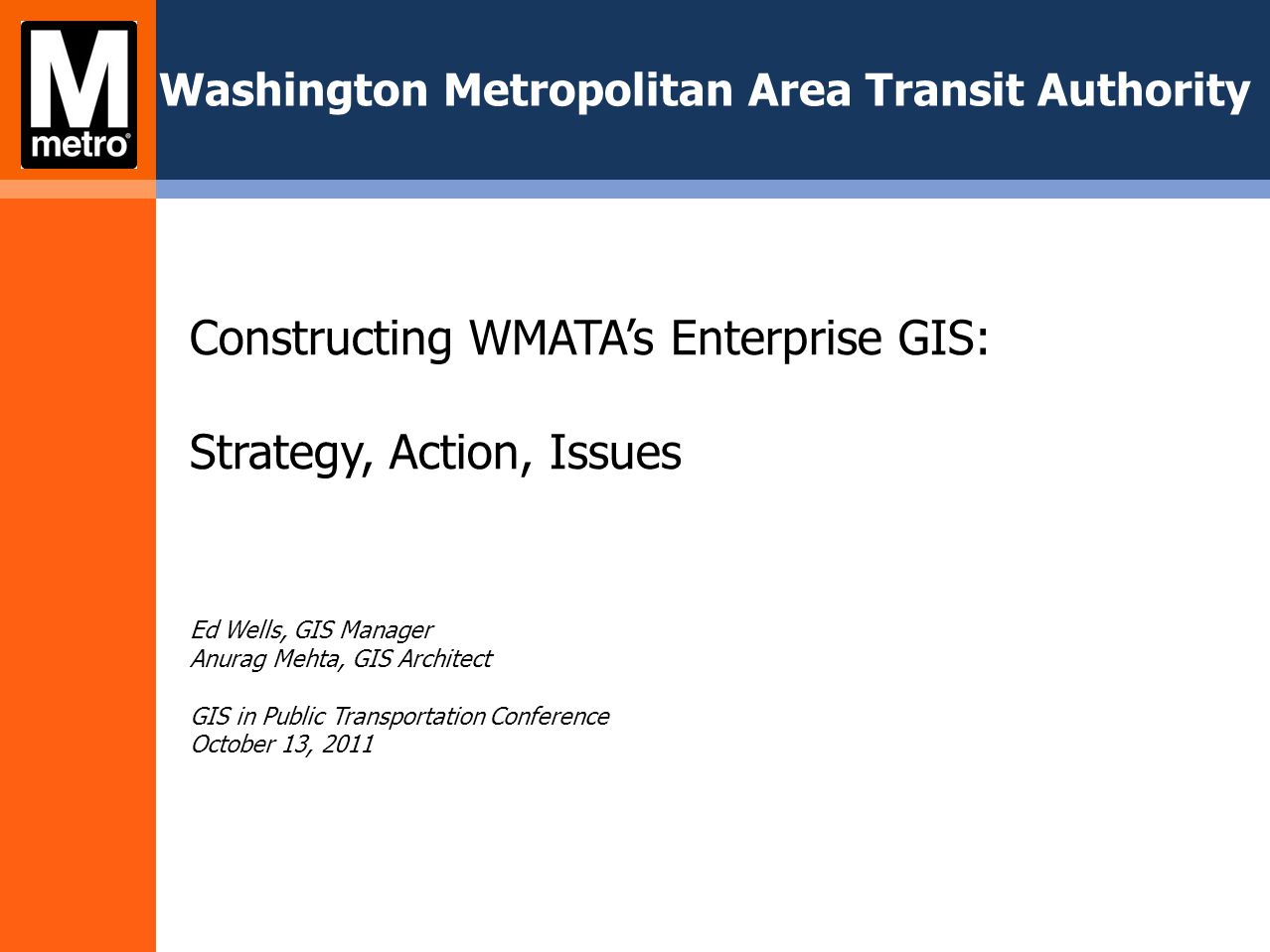 Constructing WMATA's Enterprise GIS: Strategy, Action, Issues
