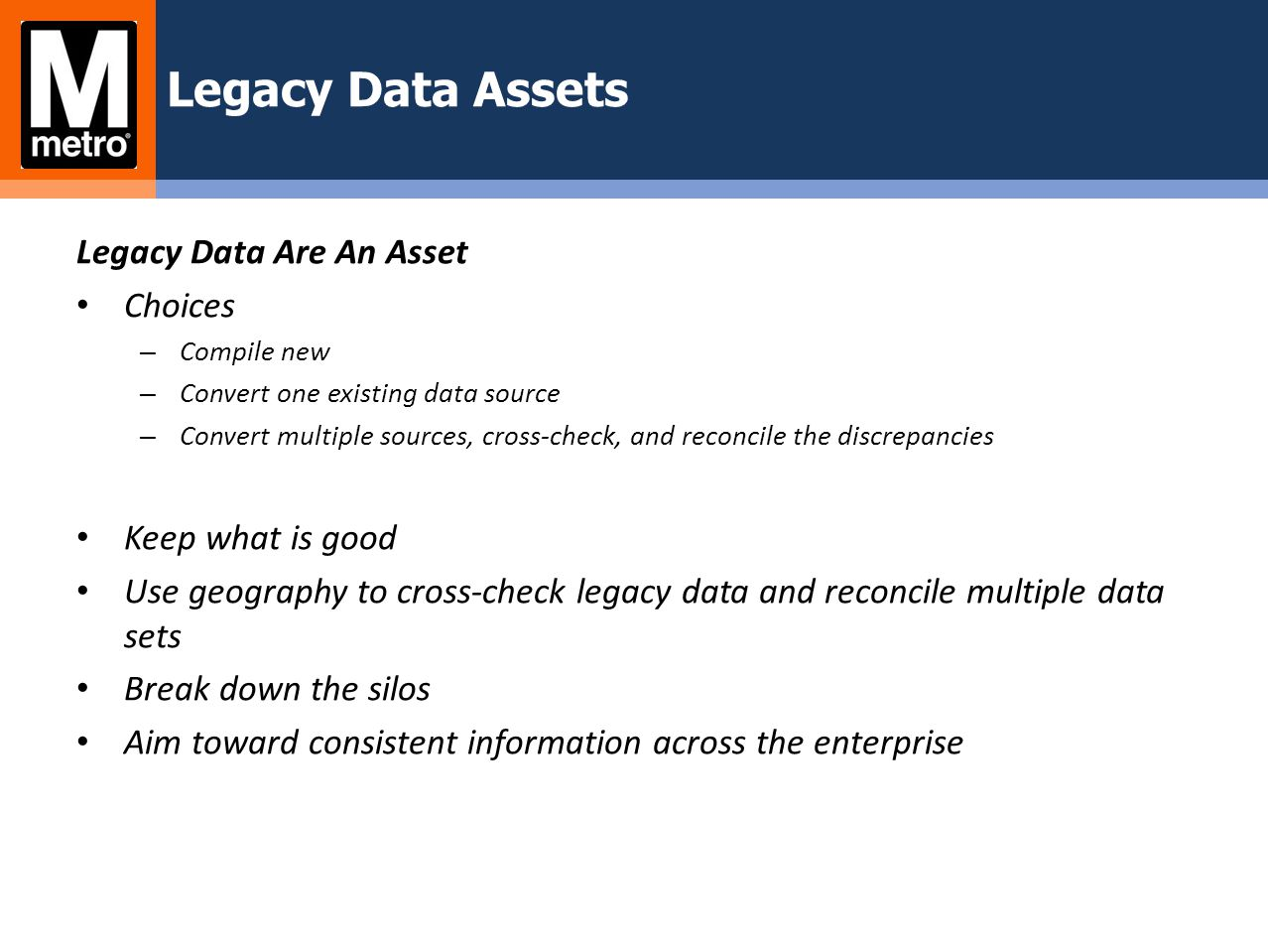 Legacy Data Assets Legacy Data Are An Asset Choices Keep what is good