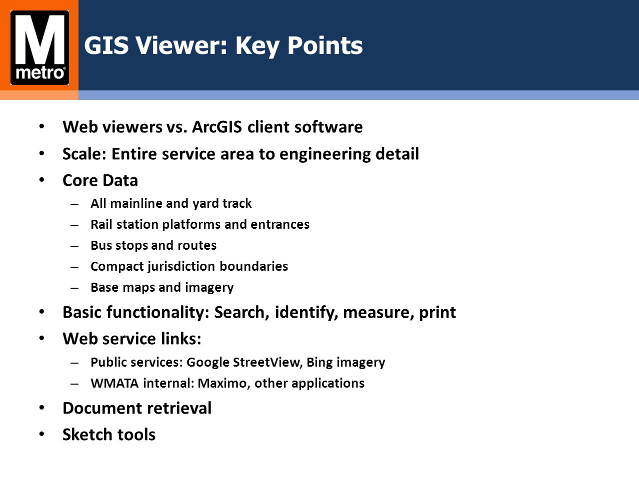 GIS Viewer: Key Points Web viewers vs. ArcGIS client software