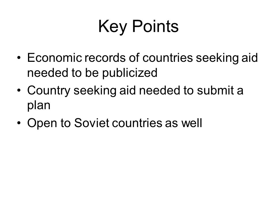 Key Points Economic records of countries seeking aid needed to be publicized. Country seeking aid needed to submit a plan.