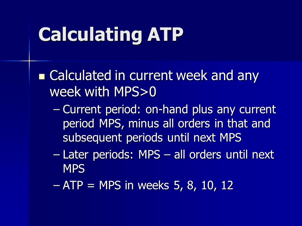 Calculating ATP Calculated in current week and any week with MPS>0