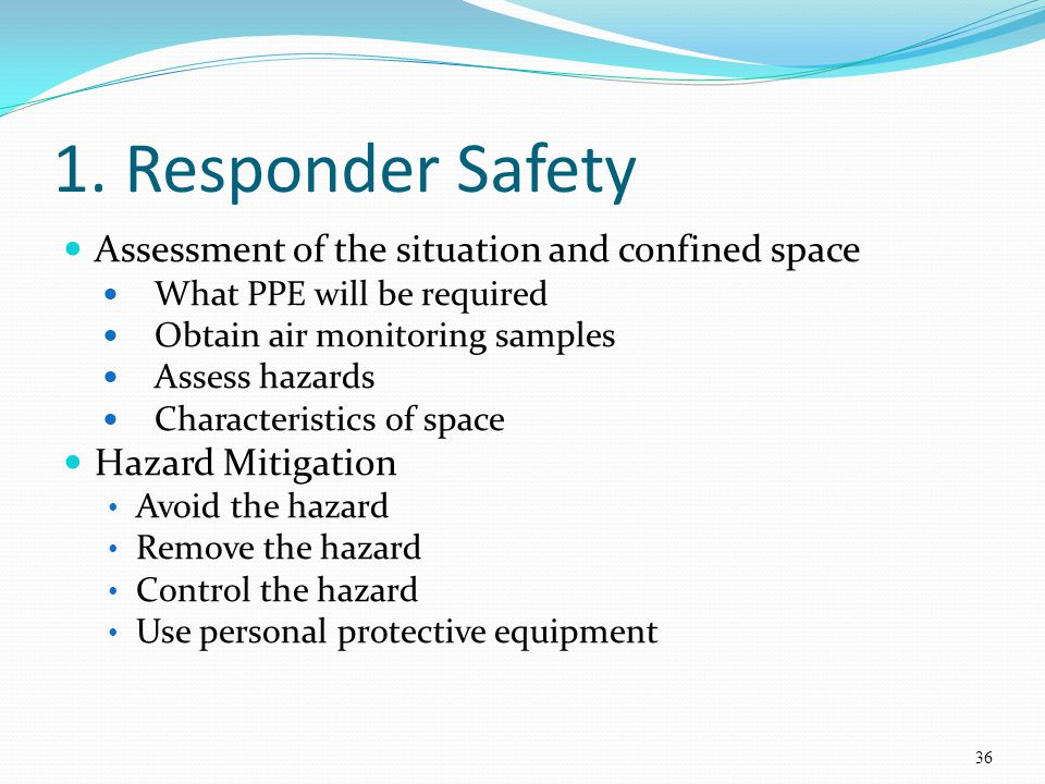 1. Responder Safety Assessment of the situation and confined space