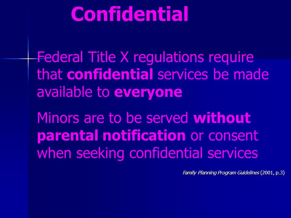 Confidential Federal Title X regulations require