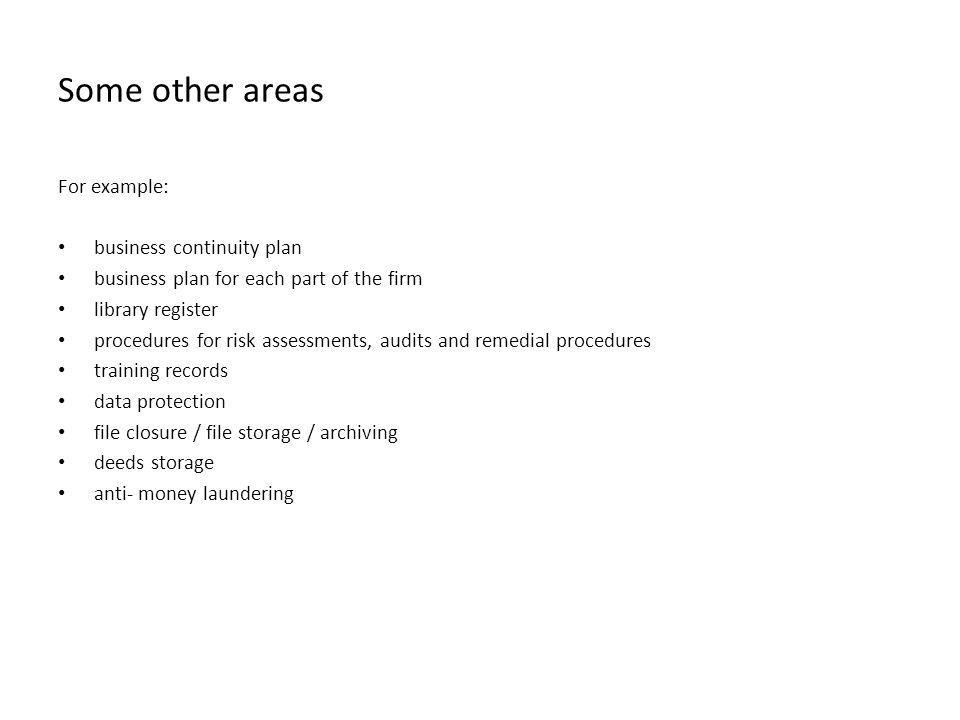 Some other areas For example: business continuity plan