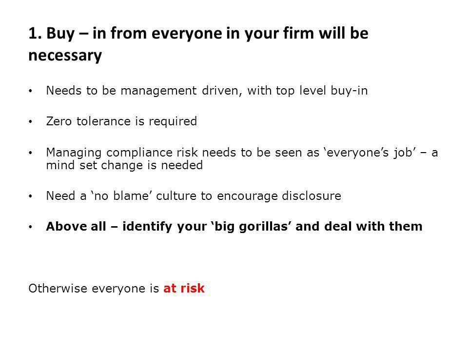 1. Buy – in from everyone in your firm will be necessary