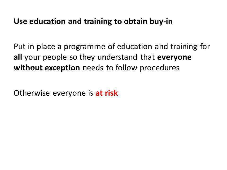 Use education and training to obtain buy-in