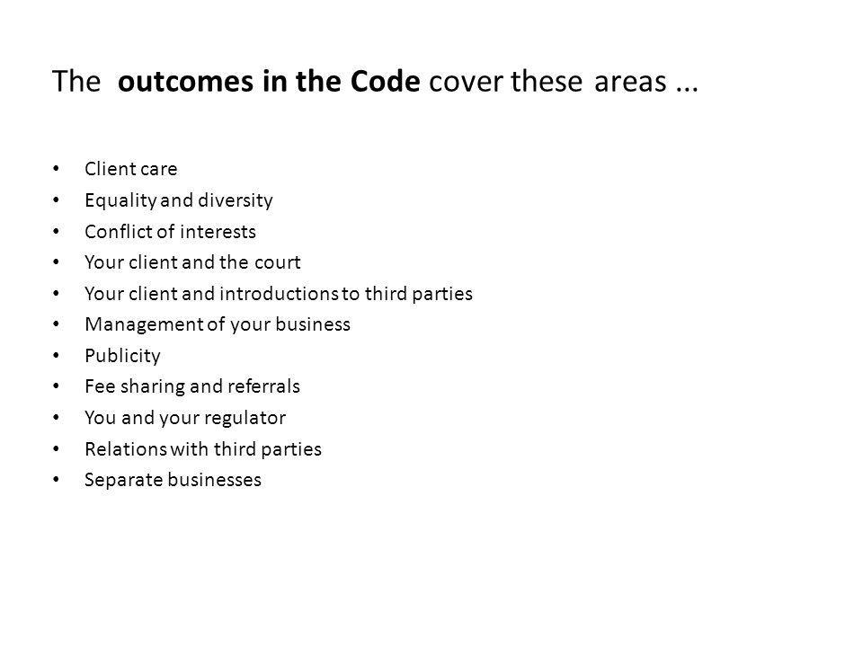 The outcomes in the Code cover these areas ...