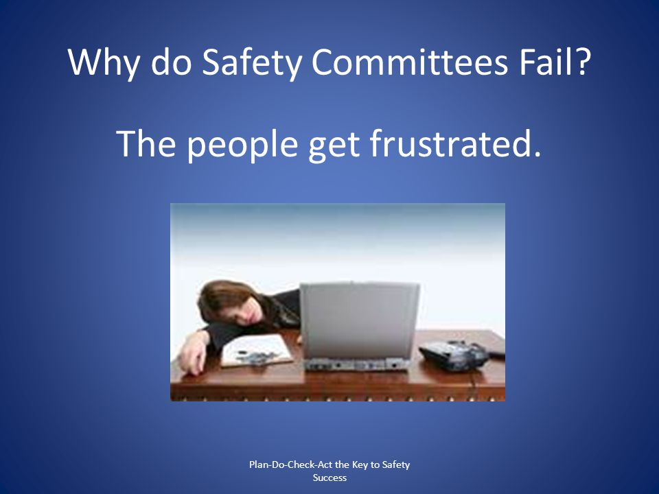 Why do Safety Committees Fail