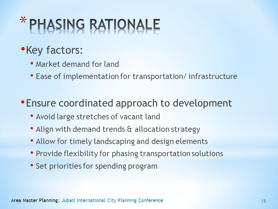 PHASING RATIONALE Key factors: