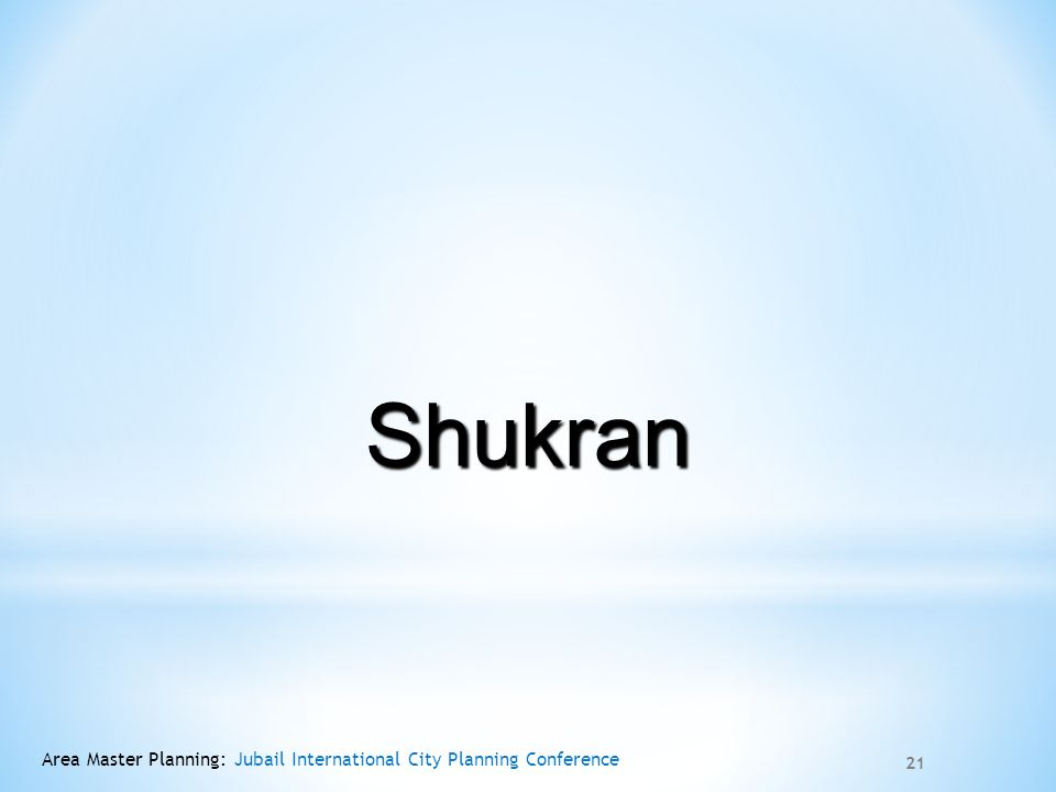 Shukran Area Master Planning: Jubail International City Planning Conference