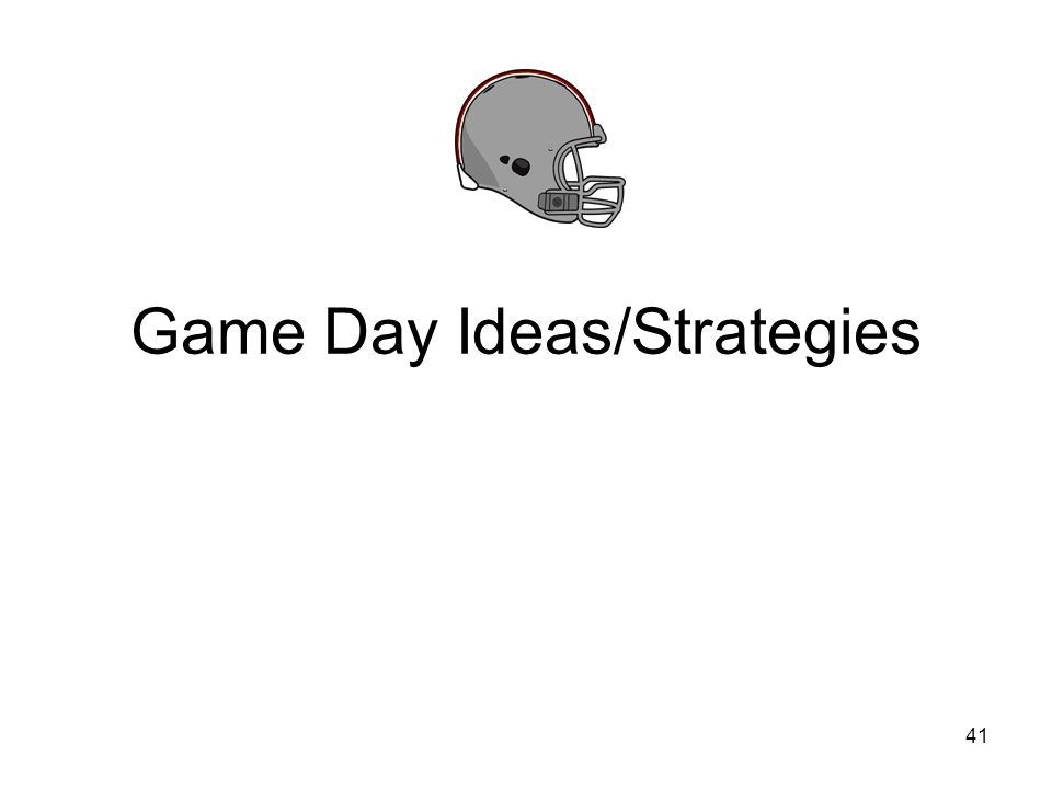 Game Day Ideas/Strategies