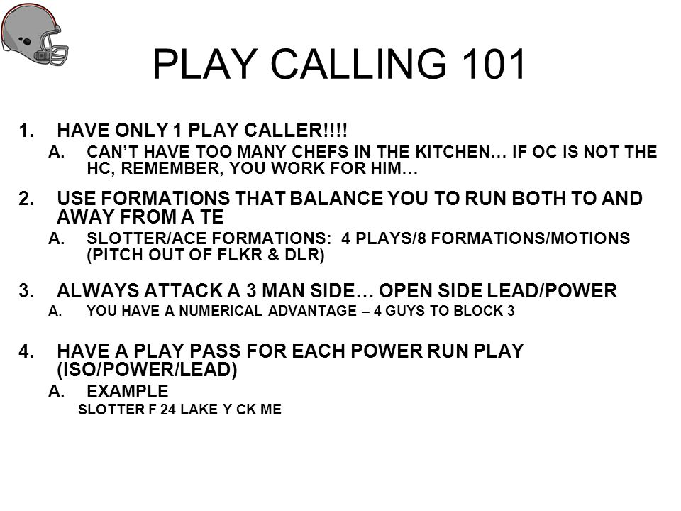 PLAY CALLING 101 HAVE ONLY 1 PLAY CALLER!!!!