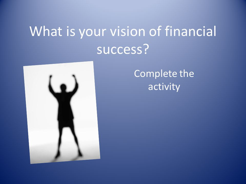 What is your vision of financial success