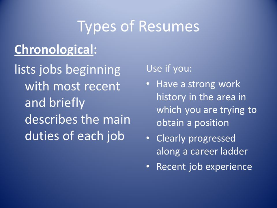 Types of Resumes Chronological: