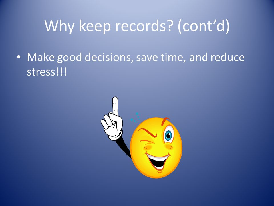 Why keep records (cont'd)