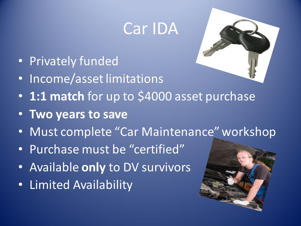 Car IDA Privately funded Income/asset limitations