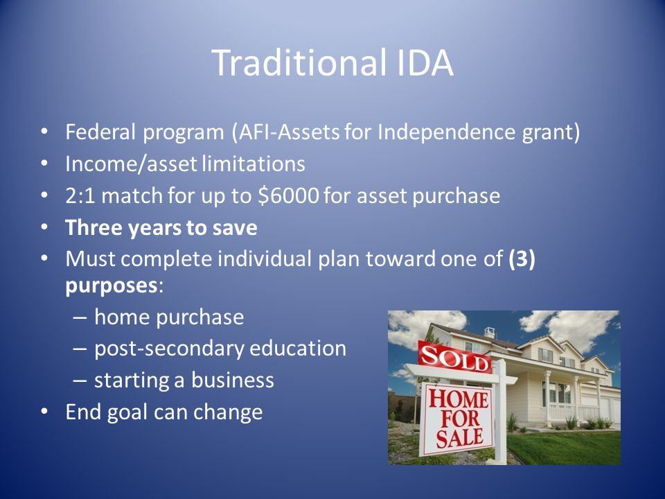 Traditional IDA Federal program (AFI-Assets for Independence grant)