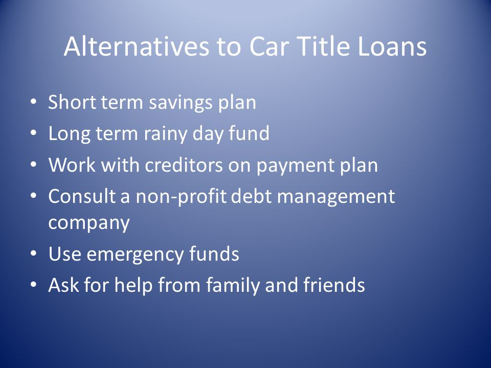 Alternatives to Car Title Loans