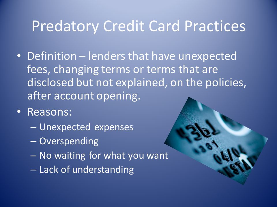 Predatory Credit Card Practices