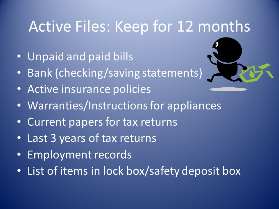 Active Files: Keep for 12 months