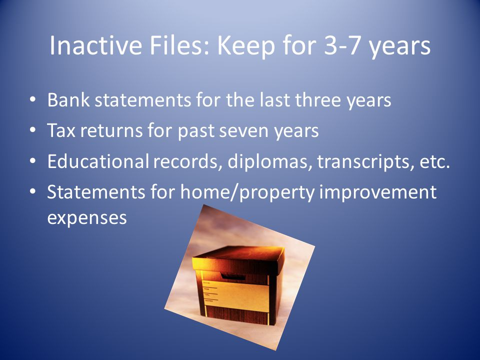 Inactive Files: Keep for 3-7 years