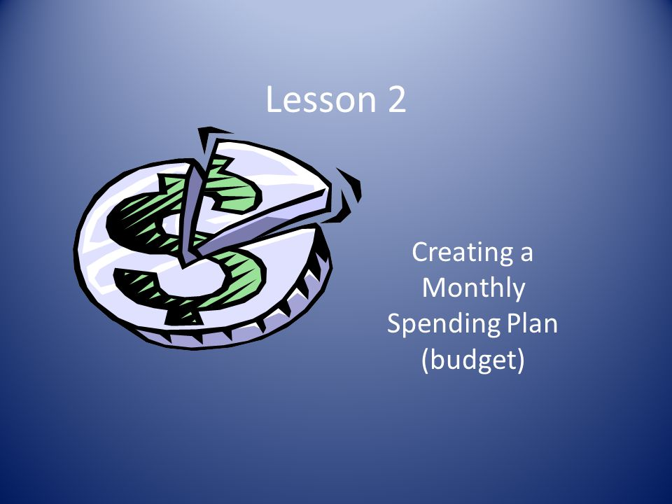 Creating a Monthly Spending Plan (budget)