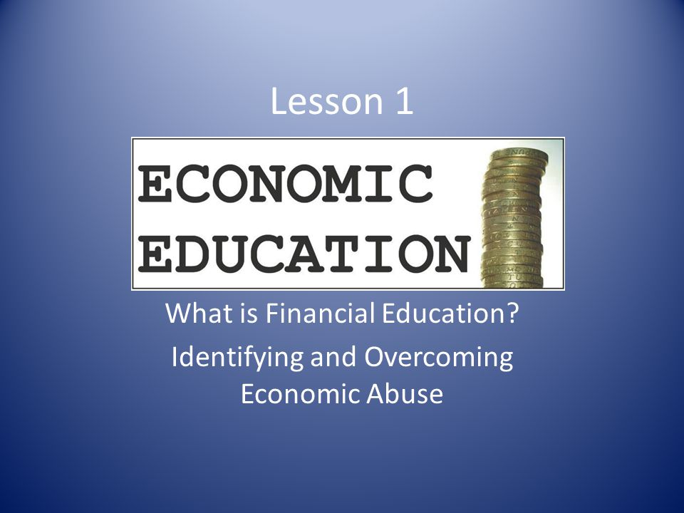 What is Financial Education Identifying and Overcoming Economic Abuse