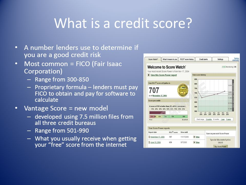 What is a credit score A number lenders use to determine if you are a good credit risk. Most common = FICO (Fair Isaac Corporation)