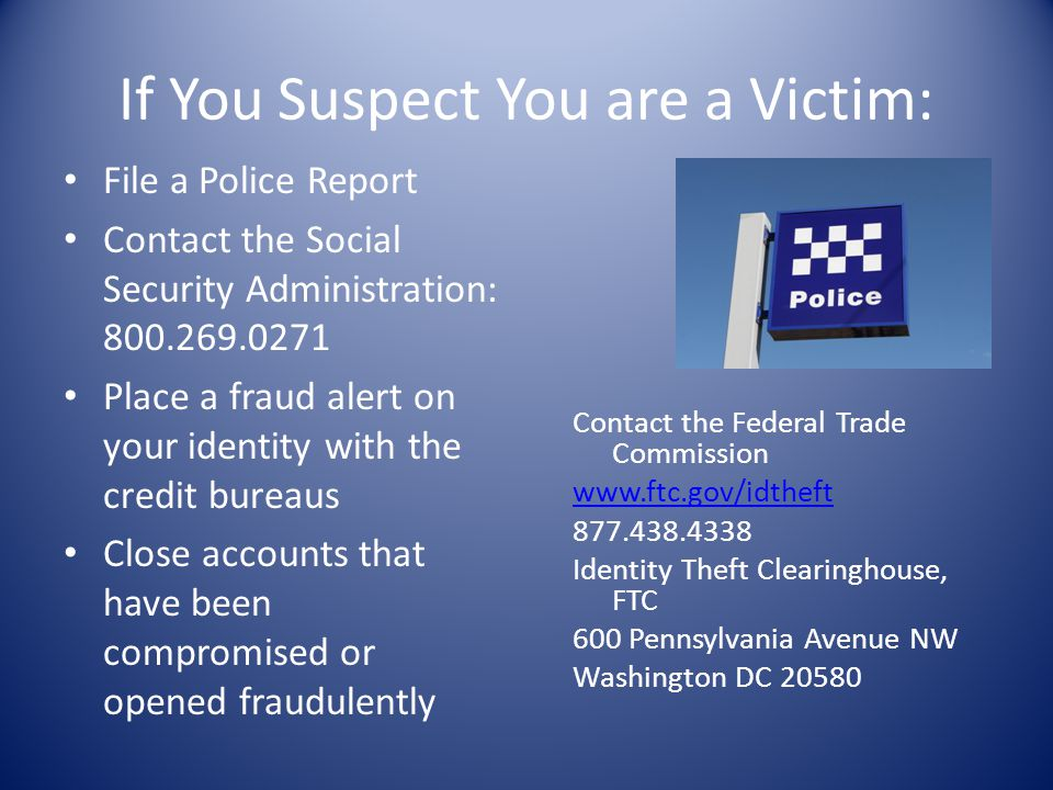 If You Suspect You are a Victim: