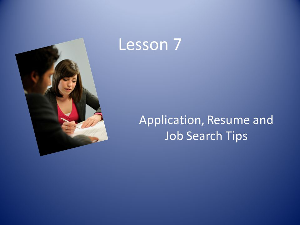 Application, Resume and Job Search Tips
