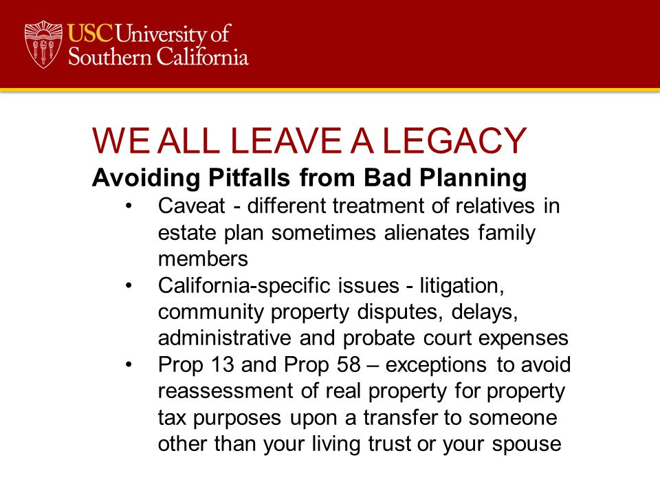 WE ALL LEAVE A LEGACY Avoiding Pitfalls from Bad Planning