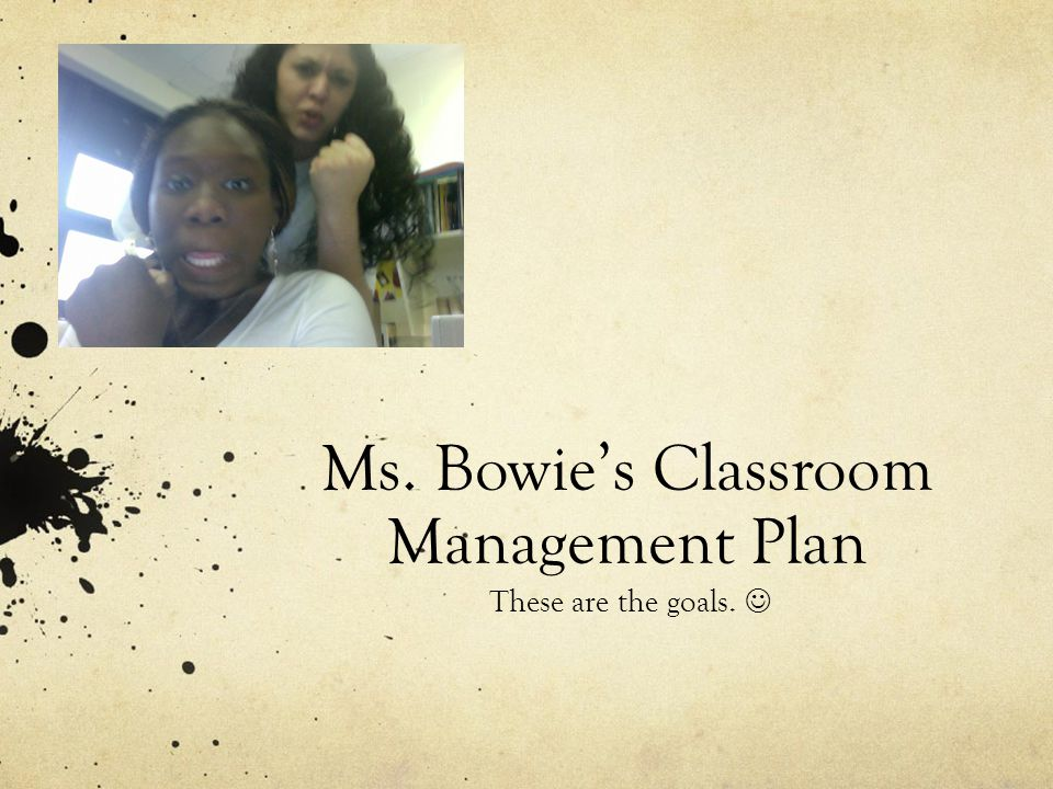 Ms. Bowie's Classroom Management Plan