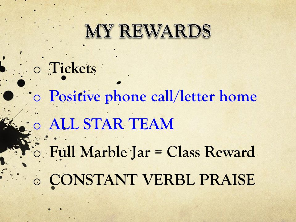 MY REWARDS Tickets Positive phone call/letter home ALL STAR TEAM