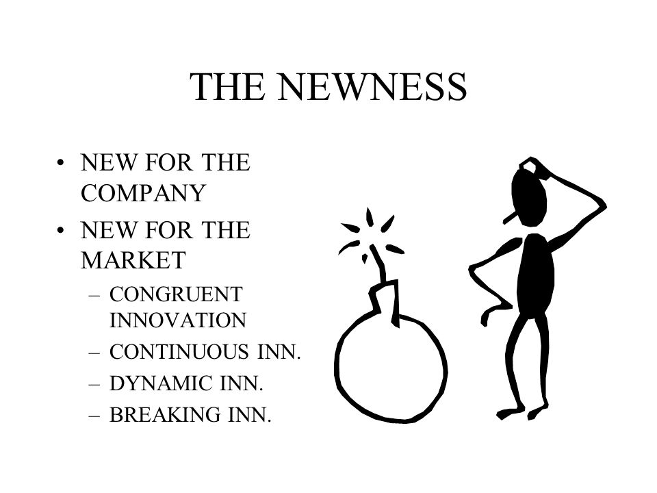 THE NEWNESS NEW FOR THE COMPANY NEW FOR THE MARKET