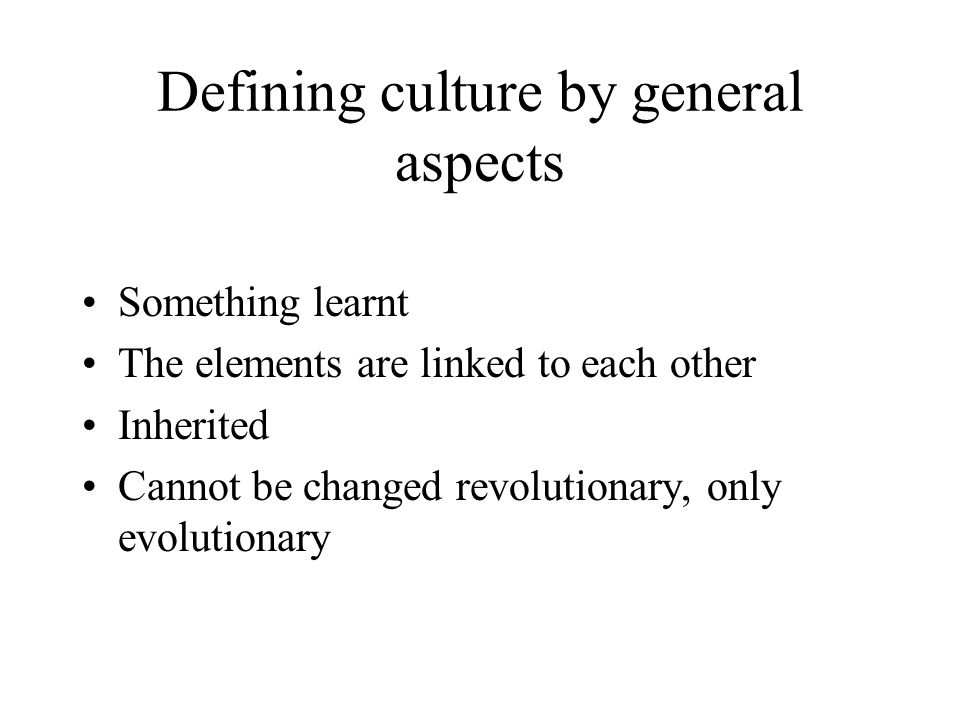 Defining culture by general aspects