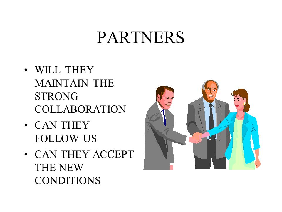PARTNERS WILL THEY MAINTAIN THE STRONG COLLABORATION