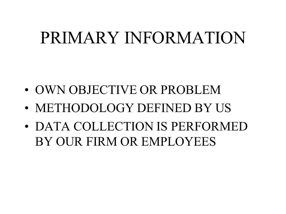 PRIMARY INFORMATION OWN OBJECTIVE OR PROBLEM METHODOLOGY DEFINED BY US