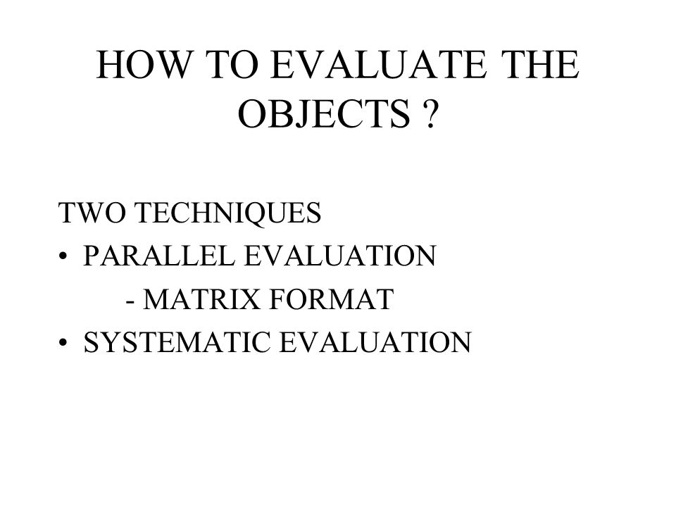 HOW TO EVALUATE THE OBJECTS