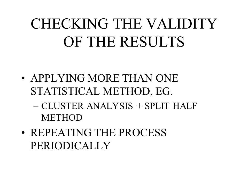 CHECKING THE VALIDITY OF THE RESULTS