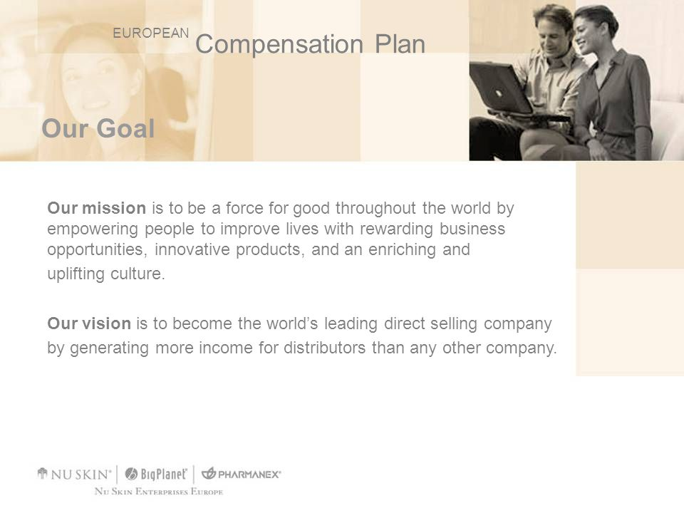 Compensation Plan Our Goal