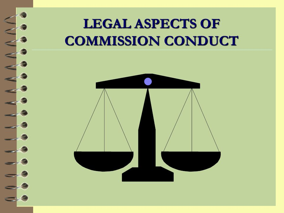 LEGAL ASPECTS OF COMMISSION CONDUCT