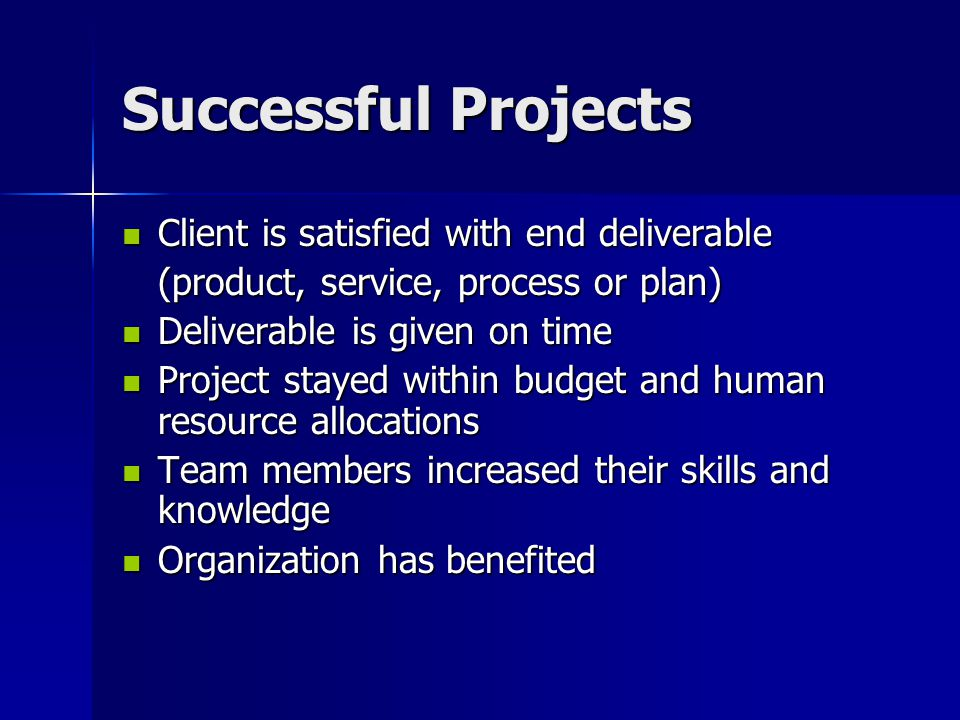 Successful Projects Client is satisfied with end deliverable