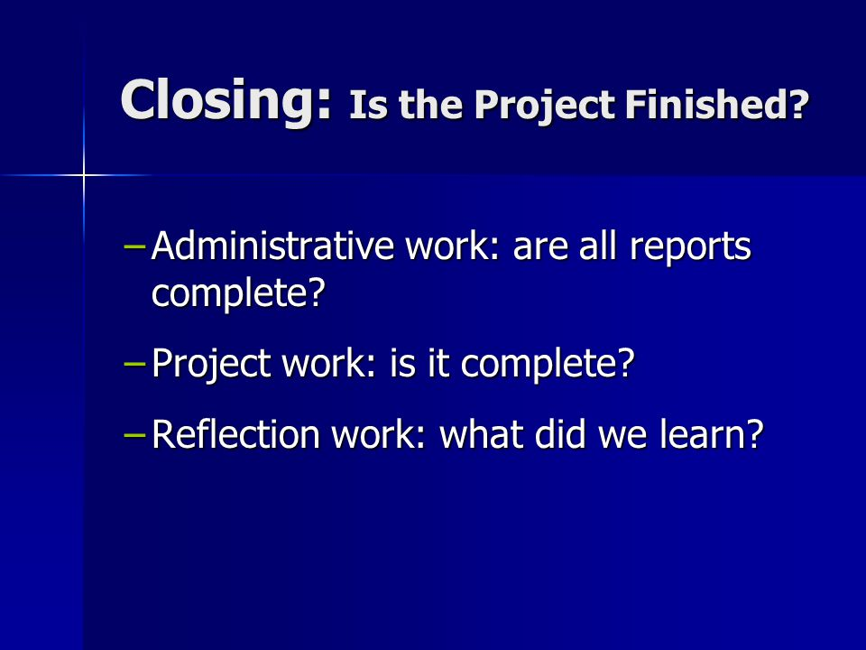 Closing: Is the Project Finished