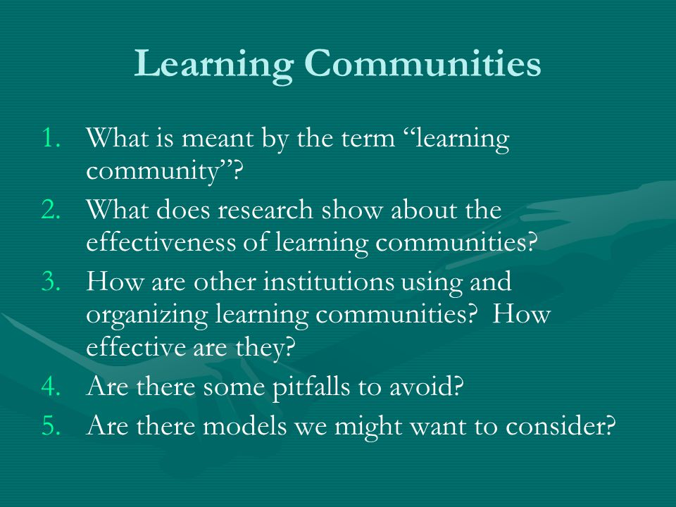 Learning Communities What is meant by the term learning community