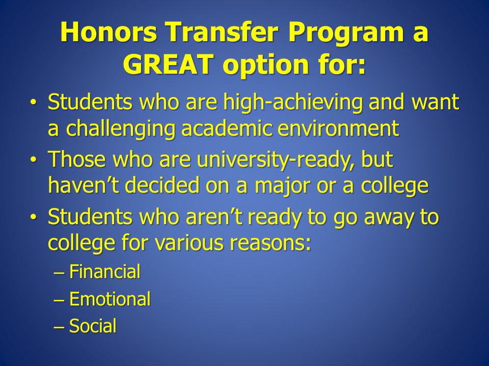 Honors Transfer Program a GREAT option for: