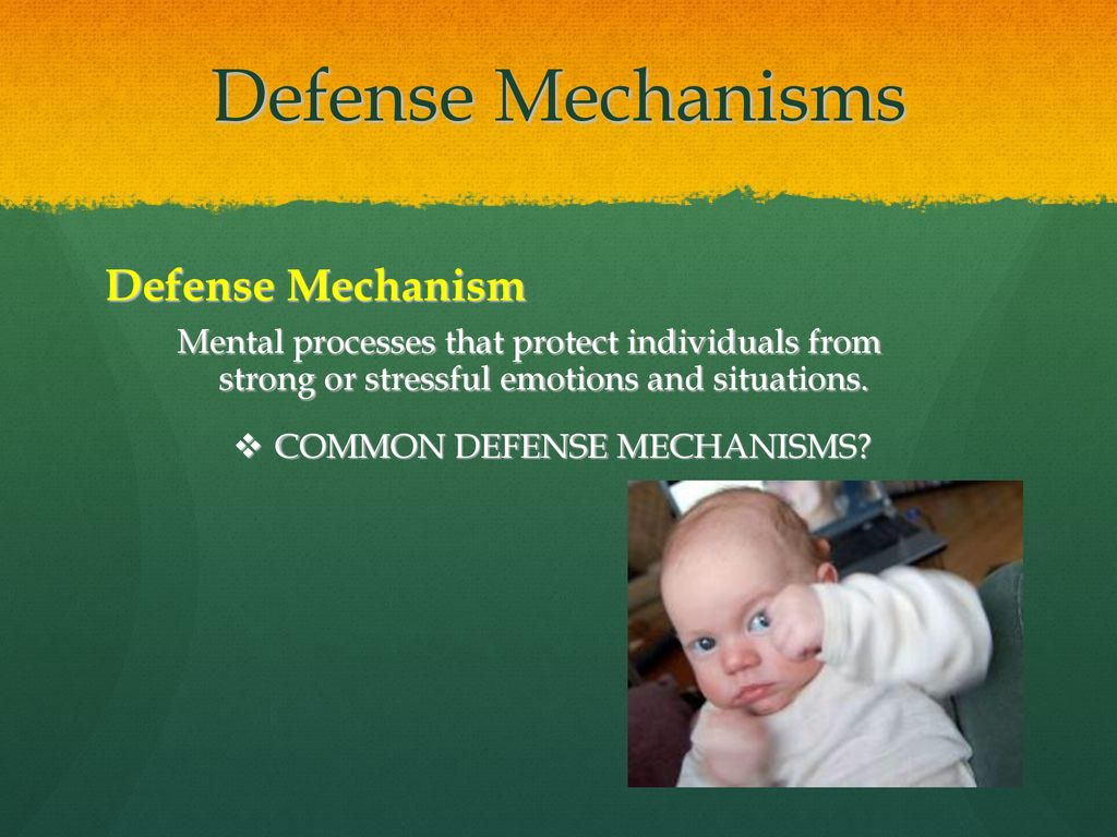 5 Common Defense Mechanisms chapter 7.4 managing emotions - ppt download